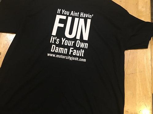 """""""If You Ain't Havin' Fun..."""" Men's T-Shirt"""