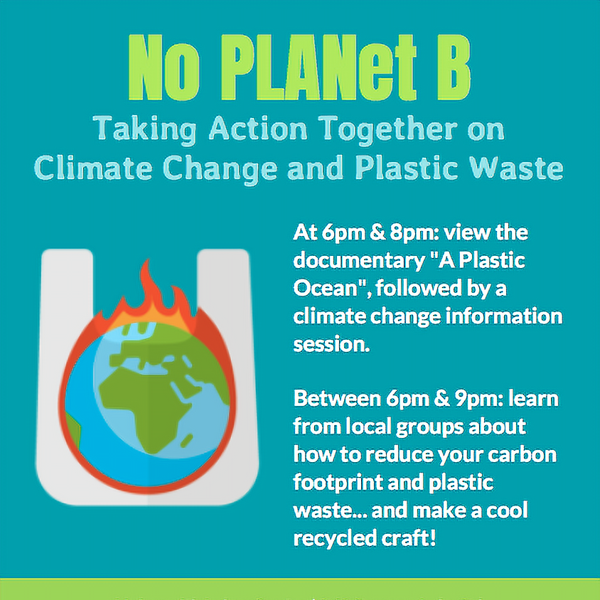 No PLANet B: Taking Action Together on Climate Change and Plastic Waste