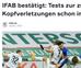 IFAB bestätigt: Tests zur zusätzlichen Auswechslung bei Kopfverletzungen schon im Januar!