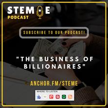 "STEM·E Podcast: ""The Business of Billionaires"""