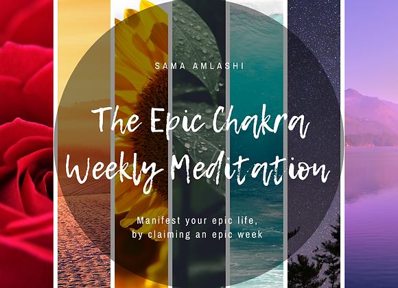 The Epic Chakra Weekly Meditation