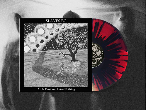 """Slaves BC """"All Is Dust and I Am Nothing"""" 12"""" Red w/ Black Splatter Vinyl"""