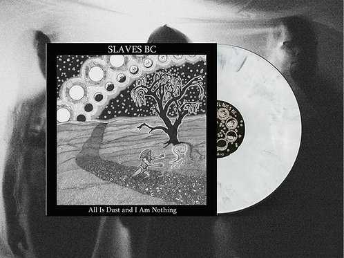 """Slaves BC """"All Is Dust and I Am Nothing"""" 12"""" Silver/Grey Vinyl"""