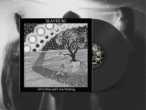 "Slaves BC ""All Is Dust and I Am Nothing"" 12"" Vinyl Test Press"