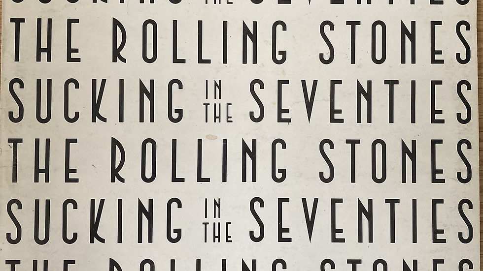 The Rolling Stones 'Sucking in The Seventies'