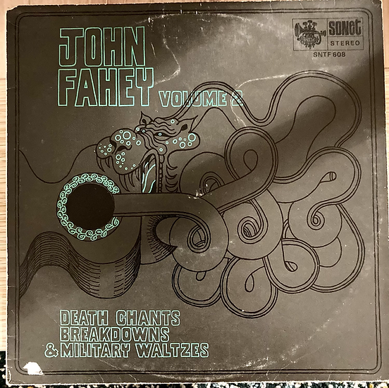John Fahey 'Death Chants, Breakdowns and Military Waltzes'