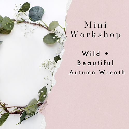 Wild + Beautiful - Sunday 28th March
