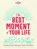 Lonely Planet the best moment of your li