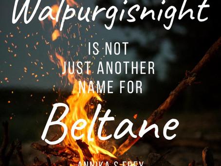 Walpurgisnight and Beltane