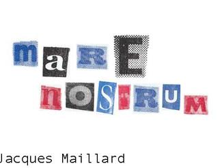 JACQUES MAILLARD   SOUSCRIVEZ AU LIVRE MARE NOSTRUM!