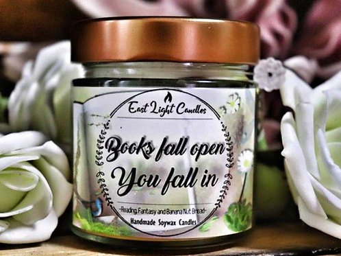 Books fall open, you fall in | Bookquote Candle | Bookish Candle | Organic Soy
