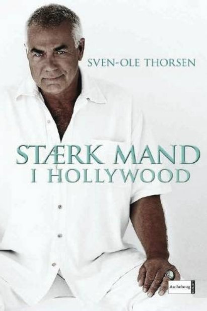 SVEN-OLE THORSEN - STAERK MAND I HOLLYWOOD
