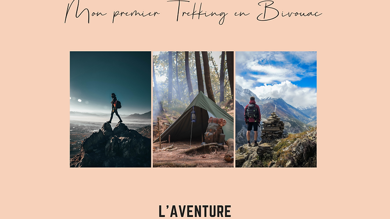 Mon premier trekking et Bivouac