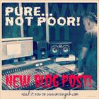 Pure, not poor!