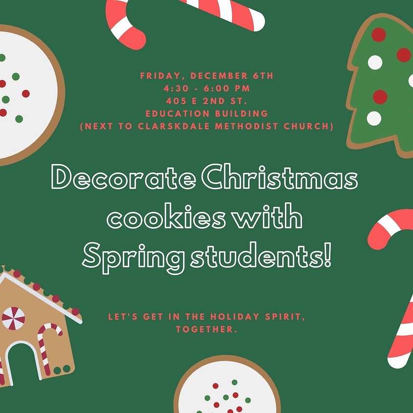 Come decorate Christmas cookies with Spring students!