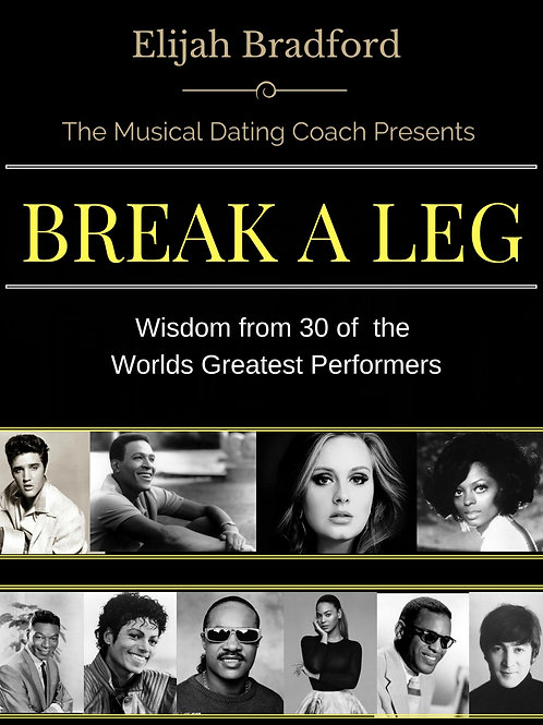 Break A Leg:Wisdom From 30 of the World's Greatest Performers