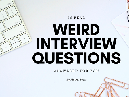 15 Real Weird Interview Questions Answered For You