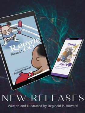 Author and Illustrator Reginald P. Howard Announces New Books