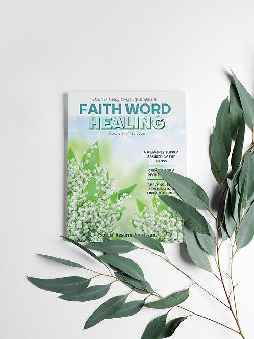Faith Word Healing: Positive Living Longevity Magazine Issue 1