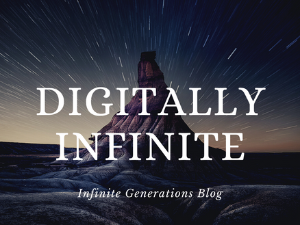 Infinite Generations presents Digitally Infinite!