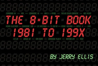 The 8-Bit Book - 1981 to 199x