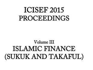 International Congress on Islamic Economics and Finance (ICISEF) Proceedings, Volume III, Islamic Fi