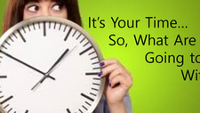 It's Your Time! 5 Steps to Move from Dreaming to Action.