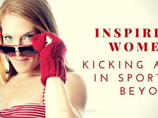Inspiring Women: Kicking Ass in Sport & Beyond