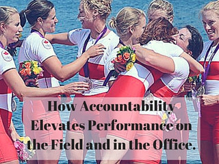 How Accountability Elevates Performance on the Field and in the Office.
