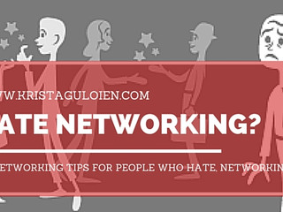 10 Networking Tips for People Who Hate, Fear or Avoid Networking