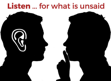 Listen...for what is unsaid