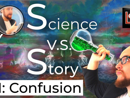 Science V.S. Story: Confusion.