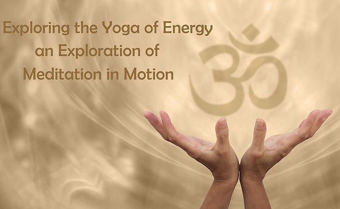 Exploring the Yoga of Energy.small.jpg