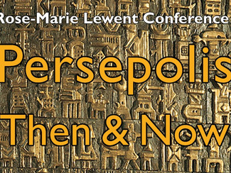 The Rose-Marie Lewent Conference: Persepolis, Then and Now - 21/11/2019, New York (NY, USA)