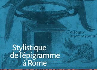 Stylistique de l'épigramme à Rome - 16-17/05/2019, Saint-Étienne/Lyon (France)