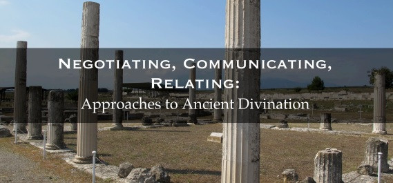 Negotiating... Apporaches to Ancient Divination.jpg