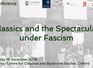 Classics and the Spectacular under Fascism - 16/12/2019, Oxford (England)