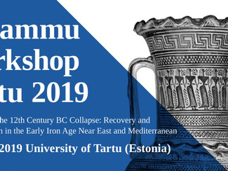 """Melammu Workshop Tartu 2019 """"Responses to the 12th Century BC Collapse: Recovery and Restructur"""