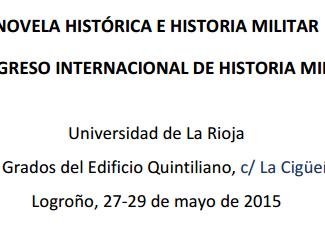 II Congreso Internacional de Historia Militar: Novela e Histórica e Historia Militar - 27-28-29/05/2