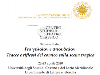 Between γελοῖον and σπουδαῖον: Comic Traces on the Tragic Scene - 22-23/04/2020, Cassino (Italy)