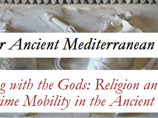 Sailing with the Gods: Religion and Maritime Mobility in the Ancient World - 16-17-18-19-20-21/06/20