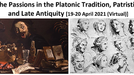 The Passions in the Platonic Tradition, Patristics and Late Antiquity - 18-19/04/2021, Online