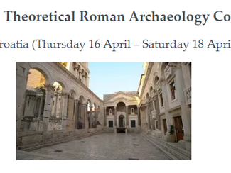 CALL. 15.11.2019:  Theoretical Roman Archaeology Conference 2020 - Split (Croatia)