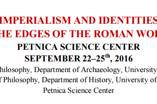 CALL. 15.06.2016: Imperialism and identities at the edges of the Roman world 3 - Valjevo (Serbia)