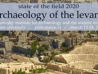 Archaeology of the Levant - 13-14/03/2020,  (RI, USA)
