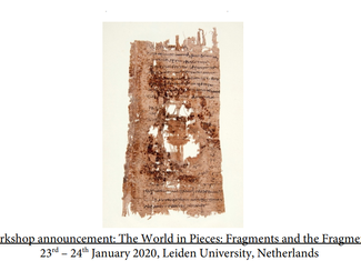 The World in Pieces: Fragments and the Fragmentary - 23-24/06/2020, Leiden (Netherlands)