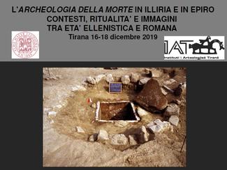 CALL. 31.05.2019: L'archeologia della Morte in Illiria e in Epiro. Contesti, Ritualita' e Im