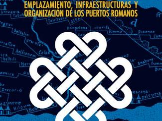 ENTRE MARES: emplazamiento, infraestructura y organización de los puertos romanos - 24-25-26/11/2020
