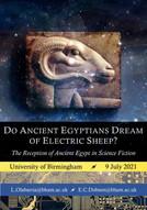Do ancient Egyptians dream of electric sheep? - 09/07/2021, Birmingham (England)