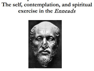 The presence of Plotinus: The self, contemplation, and spiritual exercise in the Enneads - 09-10/06/